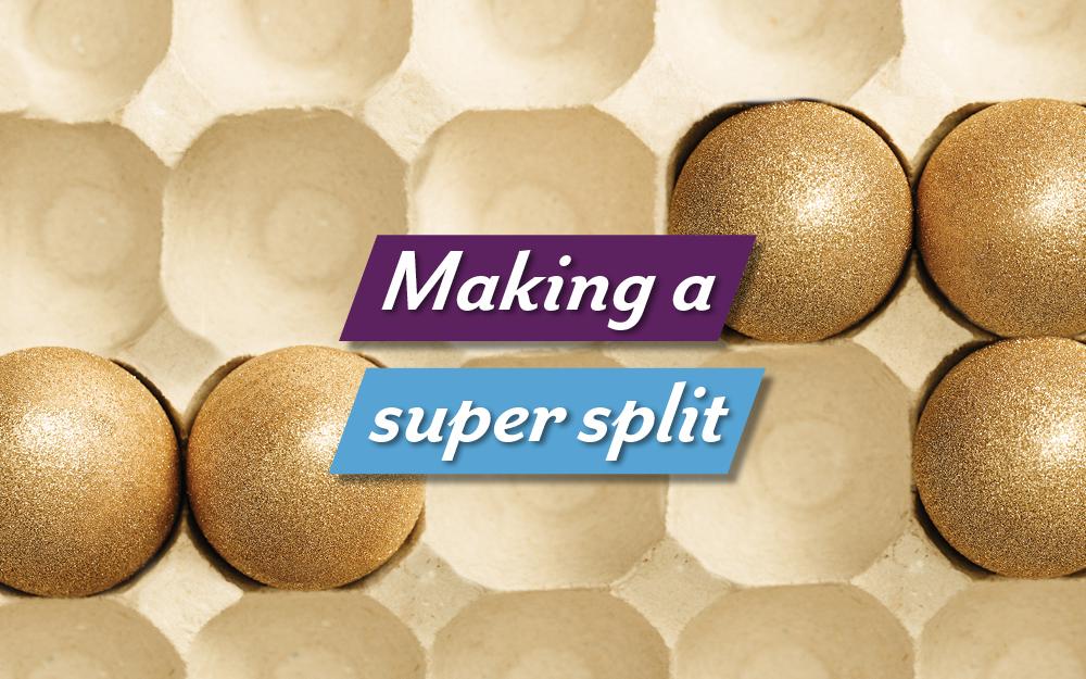 Making a super split